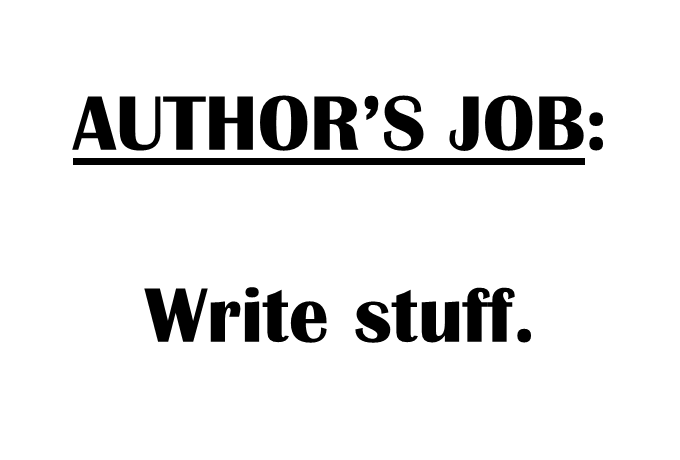 Author's job: Write stuff.